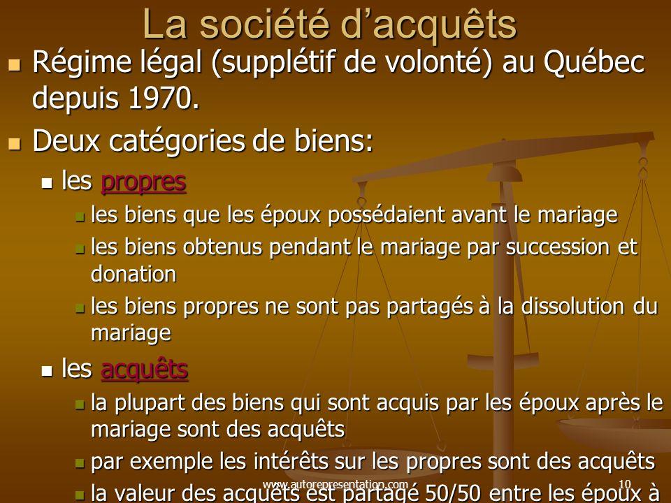 www.autorepresentation.com9 Les régimes matrimoniaux (régime secondaire) Société d acquêts (régime légal) Société d acquêts (régime légal) Séparation