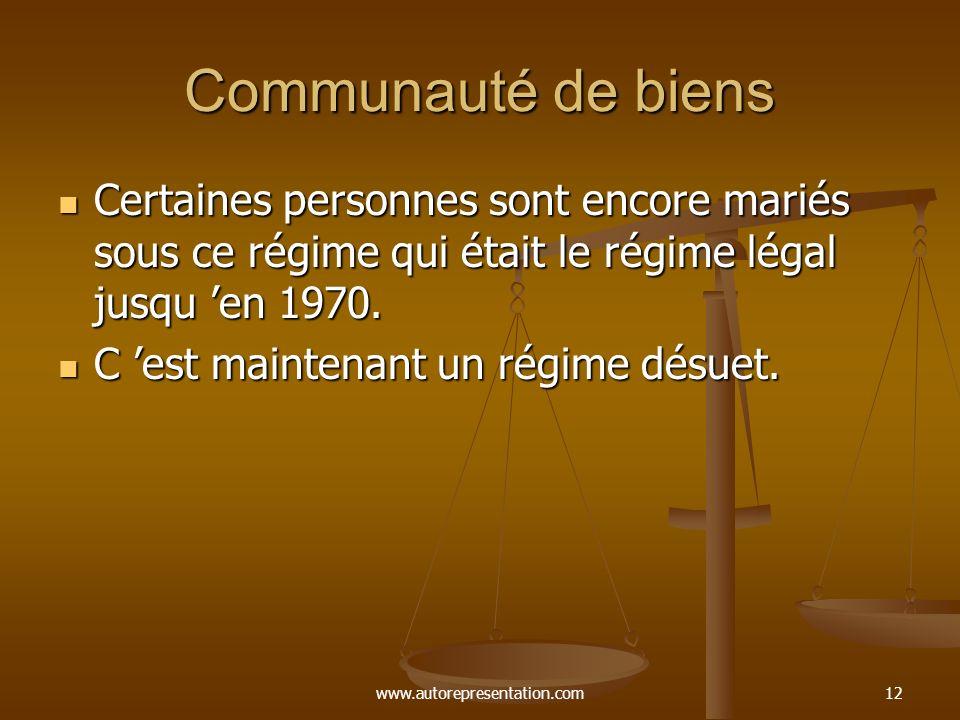 www.autorepresentation.com11 Séparation de biens Cest le régime conventionnel au Québec (il faut absolument un contrat de mariage notarié). Cest le ré