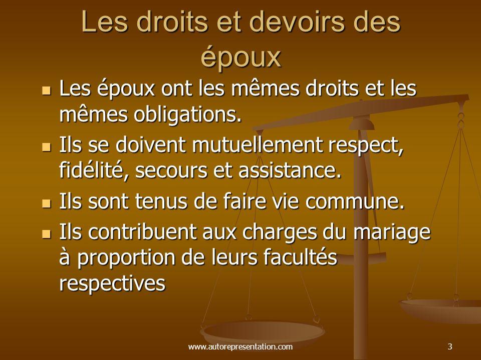 www.autorepresentation.com3 Les droits et devoirs des époux Les époux ont les mêmes droits et les mêmes obligations.