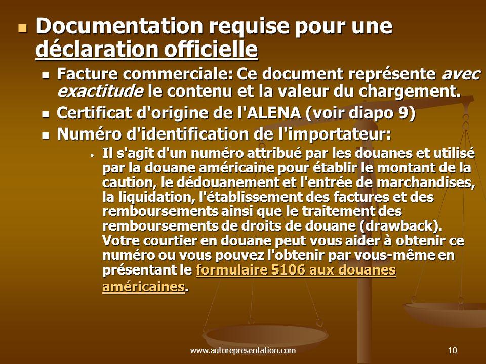 www.autorepresentation.com10 Documentation requise pour une déclaration officielle Documentation requise pour une déclaration officielle Facture comme
