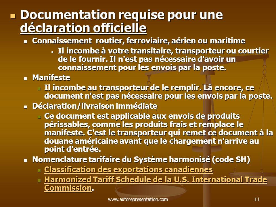 www.autorepresentation.com11 Documentation requise pour une déclaration officielle Documentation requise pour une déclaration officielle Connaissement