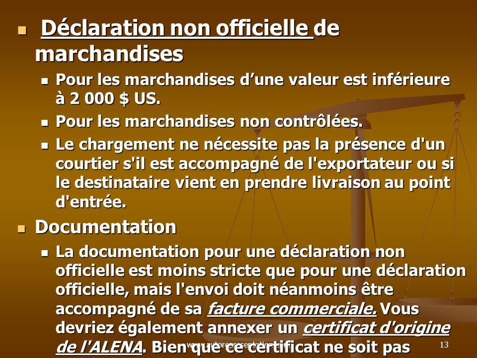 www.autorepresentation.com13 Déclaration non officielle de marchandises Déclaration non officielle de marchandises Pour les marchandises dune valeur e