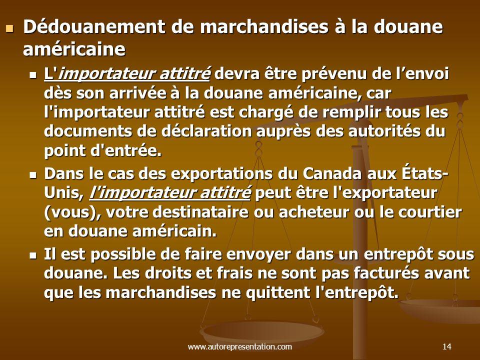 www.autorepresentation.com14 Dédouanement de marchandises à la douane américaine Dédouanement de marchandises à la douane américaine L'importateur att