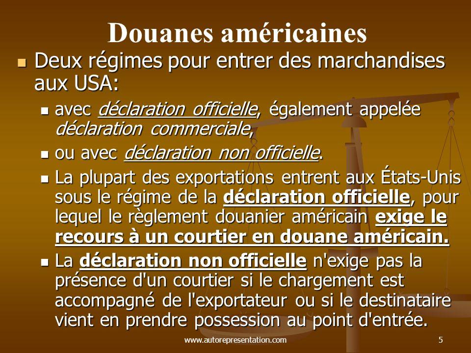 www.autorepresentation.com5 Deux régimes pour entrer des marchandises aux USA: Deux régimes pour entrer des marchandises aux USA: avec déclaration off