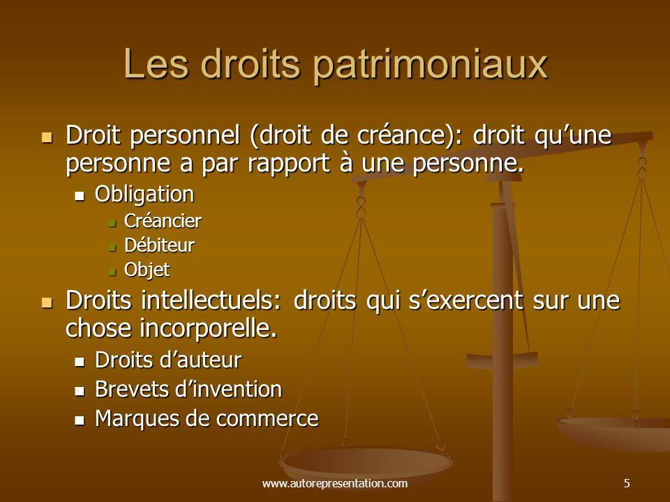 www.autorepresentation.com5 Les droits patrimoniaux Droit personnel (droit de créance): droit quune personne a par rapport à une personne. Droit perso