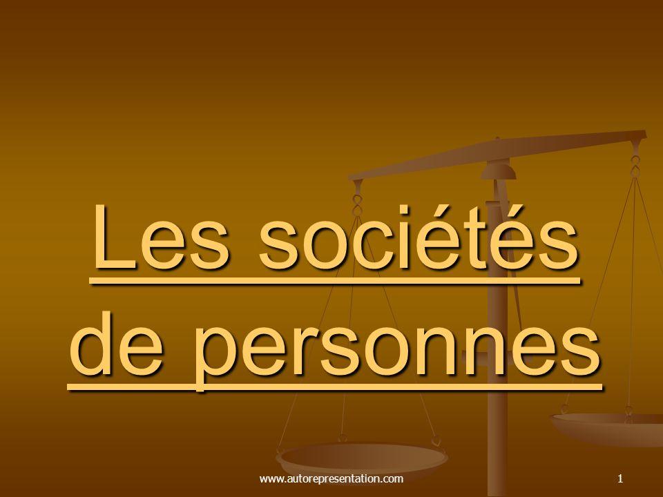 www.autorepresentation.com1 Les sociétés de personnes Les sociétés de personnes