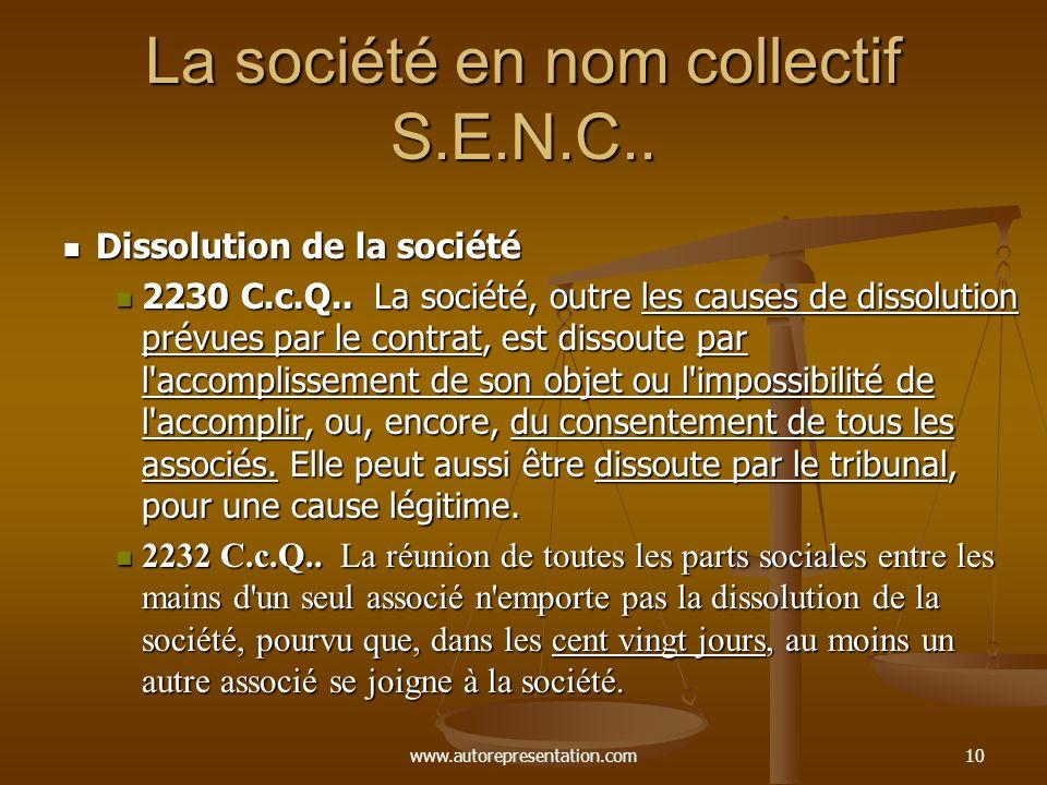 www.autorepresentation.com10 La société en nom collectif S.E.N.C.. Dissolution de la société Dissolution de la société 2230 C.c.Q.. La société, outre