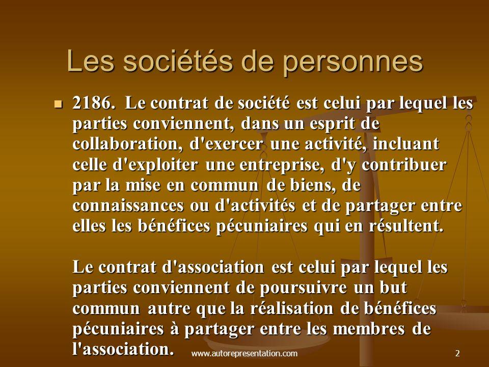 www.autorepresentation.com3 Les sociétés de personnes La société en nom collectif S.E.N.C..