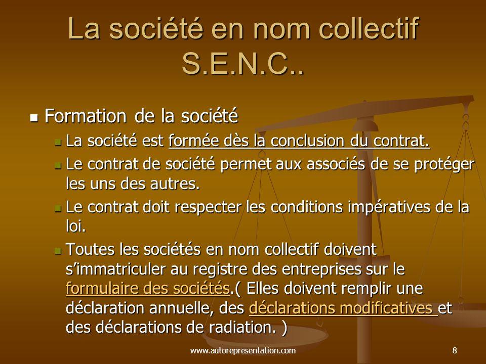 www.autorepresentation.com8 La société en nom collectif S.E.N.C.. Formation de la société Formation de la société La société est formée dès la conclus