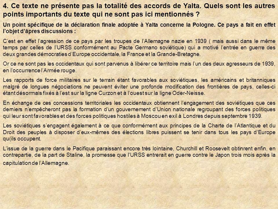 4. Ce texte ne présente pas la totalité des accords de Yalta. Quels sont les autres points importants du texte qui ne sont pas ici mentionnés ? Un poi