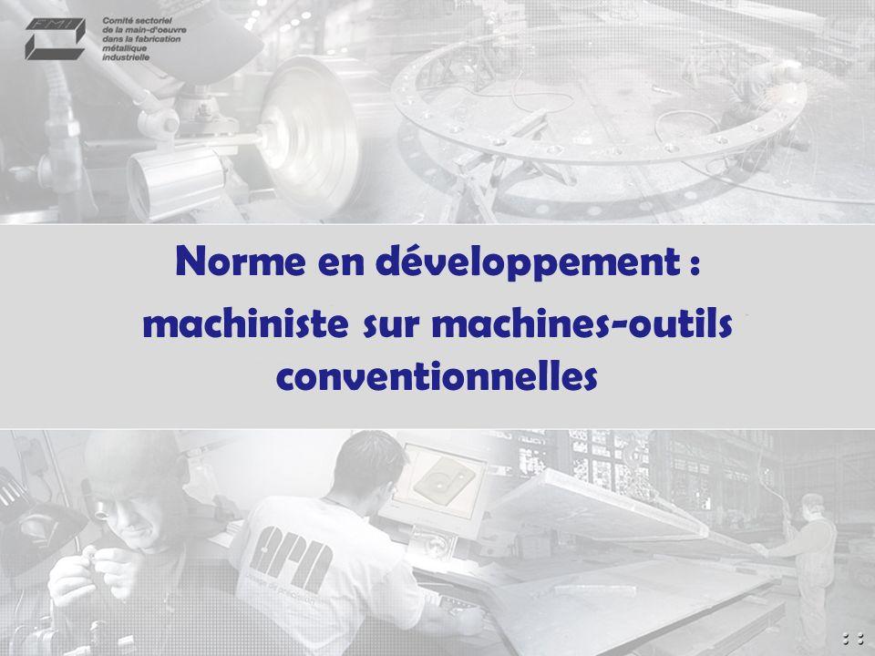 Norme en développement : machiniste sur machines-outils conventionnelles