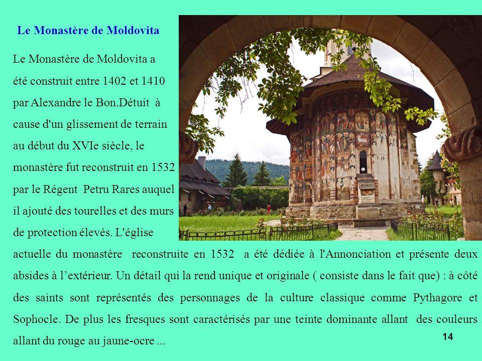 Le Monastère de Moldovita a été construit entre 1402 et 1410 par Alexandre le Bon.Détuit à cause d'un glissement de terrain au début du XVIe siècle, l
