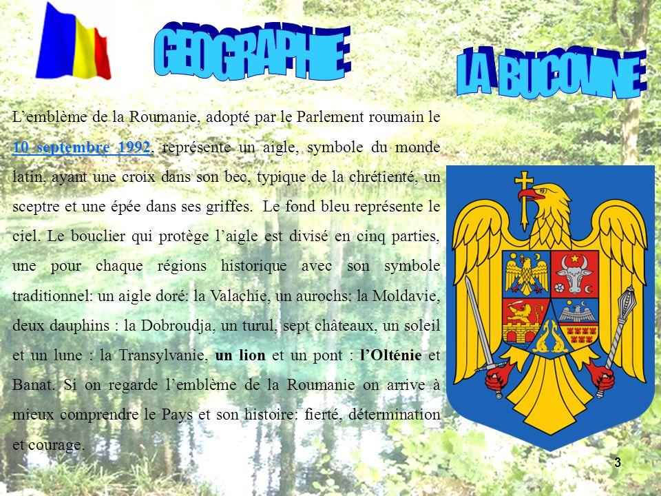 Lemblème de la Roumanie, adopté par le Parlement roumain le 10 septembre 1992, représente un aigle, symbole du monde latin, ayant une croix dans son b