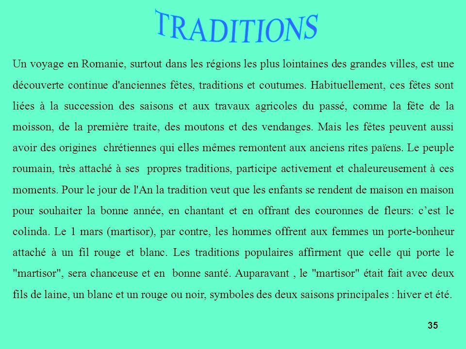 Un voyage en Romanie, surtout dans les régions les plus lointaines des grandes villes, est une découverte continue d'anciennes fêtes, traditions et co