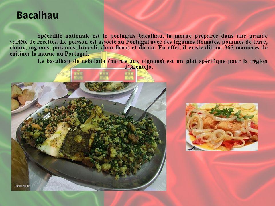 Bacalhau Spécialité nationale est le portugais bacalhau, la morue préparée dans une grande variété de recettes. Le poisson est associé au Portugal ave