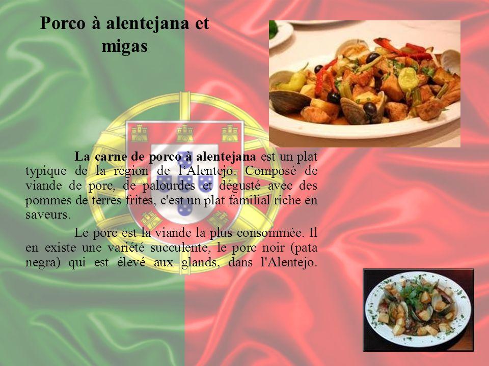La carne de porco à alentejana est un plat typique de la région de lAlentejo. Composé de viande de porc, de palourdes et dégusté avec des pommes de te