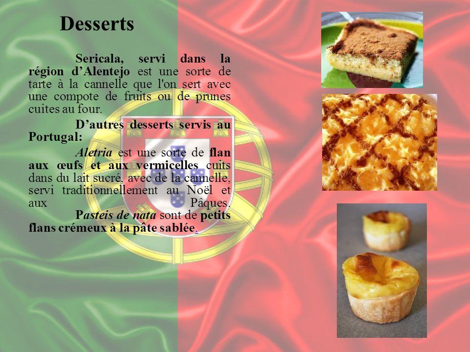 Sericala, servi dans la région dAlentejo est une sorte de tarte à la cannelle que l'on sert avec une compote de fruits ou de prunes cuites au four. Da