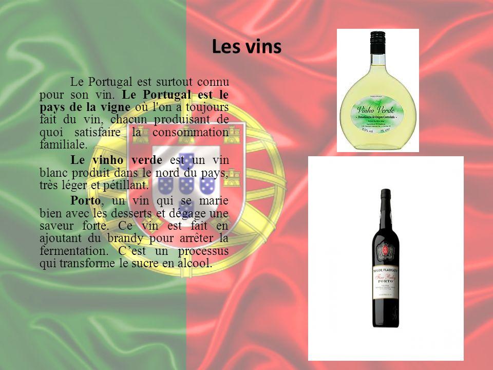Les vins Le Portugal est surtout connu pour son vin. Le Portugal est le pays de la vigne où l'on a toujours fait du vin, chacun produisant de quoi sat