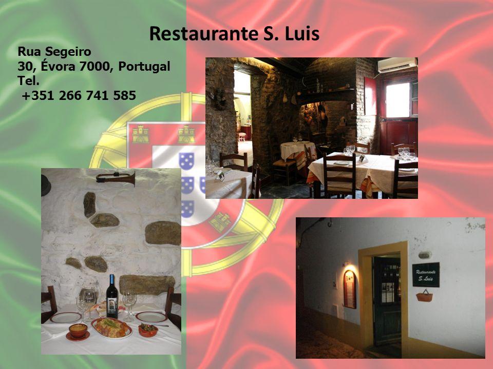 Restaurante S. Luis Rua Segeiro 30, Évora 7000, Portugal Tel. +351 266 741 585