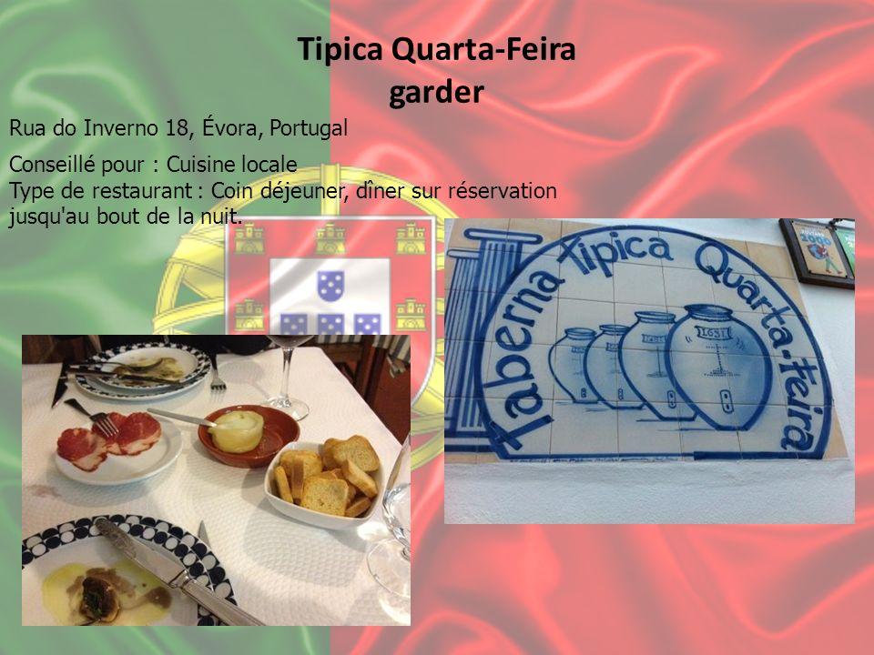Tipica Quarta-Feira garder Conseillé pour : Cuisine locale Type de restaurant : Coin déjeuner, dîner sur réservation jusqu'au bout de la nuit. Rua do