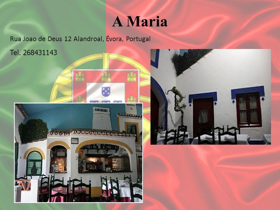A Maria Rua Joao de Deus 12 Alandroal, Évora, Portugal Tel. 268431143