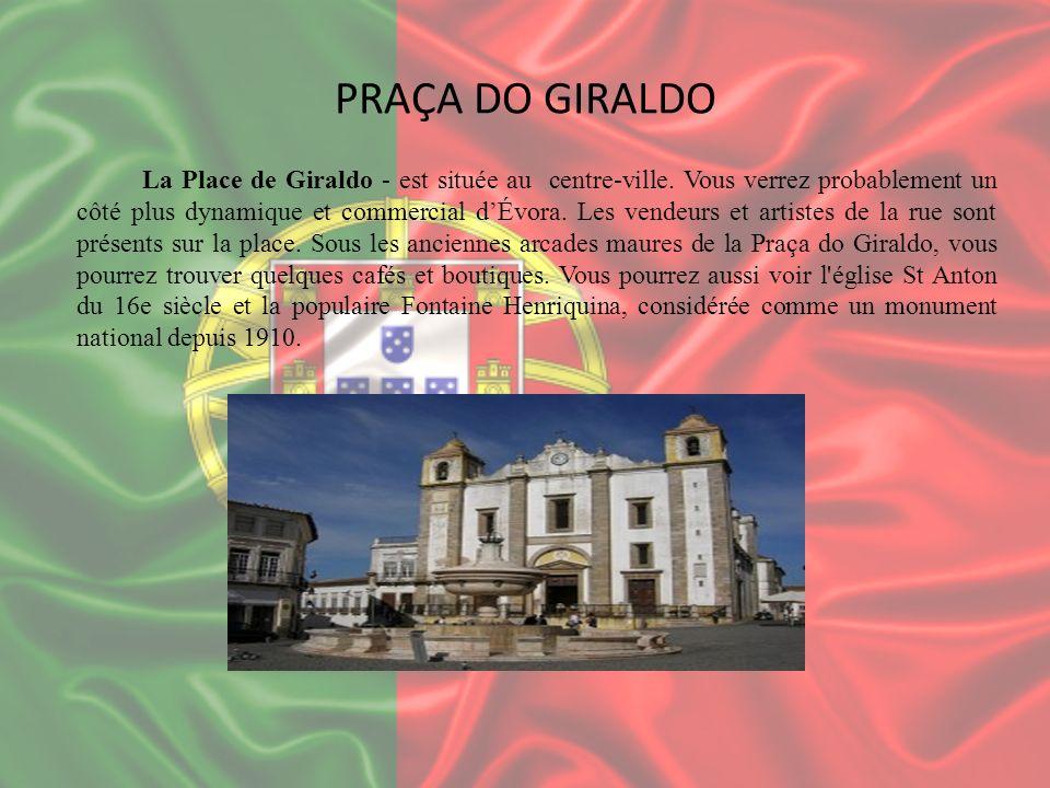 PRAÇA DO GIRALDO La Place de Giraldo - est située au centre-ville. Vous verrez probablement un côté plus dynamique et commercial dÉvora. Les vendeurs