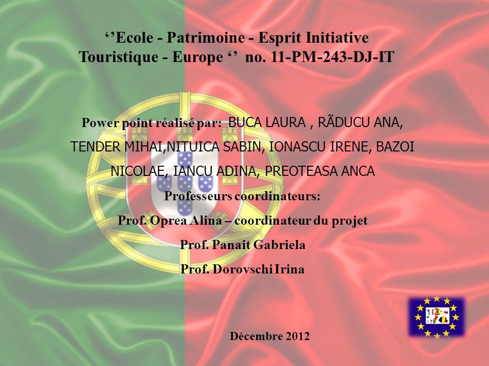 Ecole - Patrimoine - Esprit Initiative Touristique - Europe no. 11-PM-243-DJ-IT Power point réalisé par: BUCA LAURA, RÃDUCU ANA, TENDER MIHAI,NITUICA