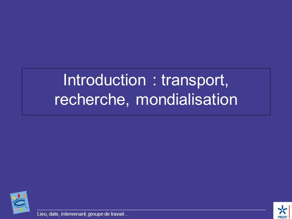 Lieu, date, intervenant, groupe de travail… Les thèmes de recherche sur le transport de marchandises Les questions posées à la recherche, ou par la recherche, évoluent avec leur environnement social.
