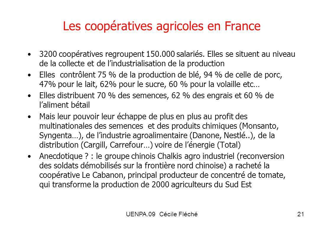 UENPA.09 Cécile Fléché21 Les coopératives agricoles en France 3200 coopératives regroupent 150.000 salariés.