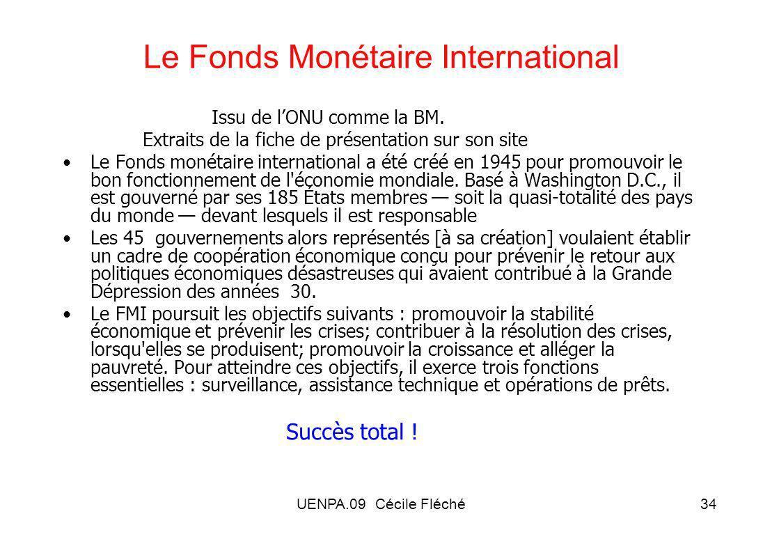 UENPA.09 Cécile Fléché34 Le Fonds Monétaire International Issu de lONU comme la BM.