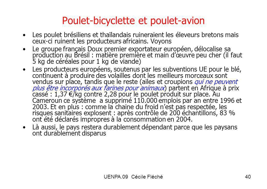UENPA.09 Cécile Fléché40 Poulet-bicyclette et poulet-avion Les poulet brésiliens et thaïlandais ruineraient les éleveurs bretons mais ceux-ci ruinent les producteurs africains.