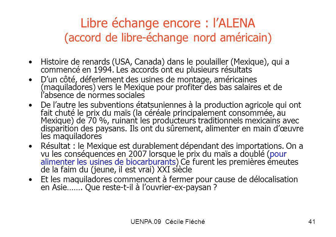 UENPA.09 Cécile Fléché41 Libre échange encore : lALENA (accord de libre-échange nord américain) Histoire de renards (USA, Canada) dans le poulailler (Mexique), qui a commencé en 1994.