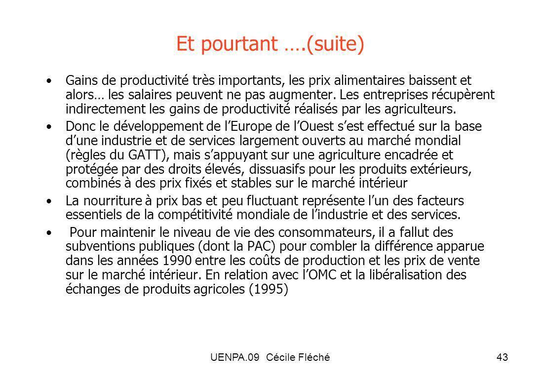 UENPA.09 Cécile Fléché43 Et pourtant ….(suite) Gains de productivité très importants, les prix alimentaires baissent et alors… les salaires peuvent ne pas augmenter.