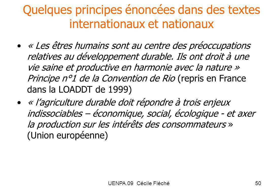 UENPA.09 Cécile Fléché50 Quelques principes énoncées dans des textes internationaux et nationaux « Les êtres humains sont au centre des préoccupations relatives au développement durable.