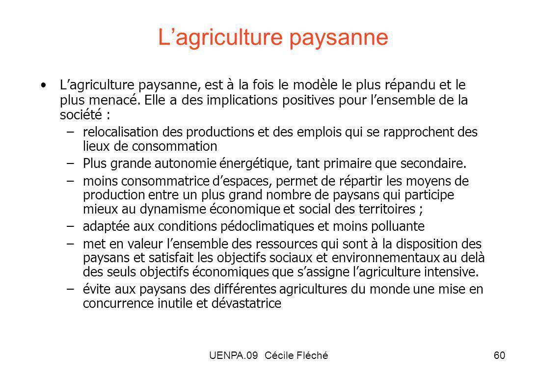 UENPA.09 Cécile Fléché60 Lagriculture paysanne Lagriculture paysanne, est à la fois le modèle le plus répandu et le plus menacé.
