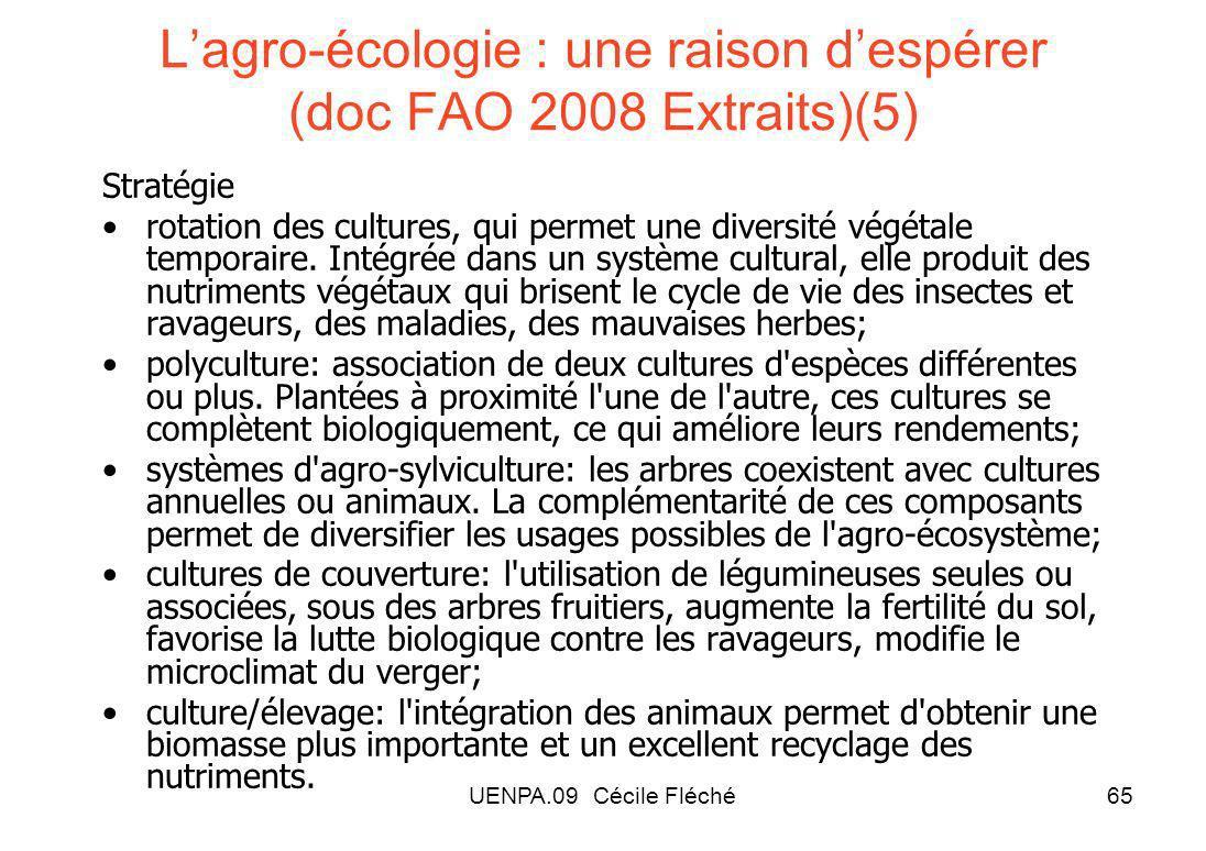 UENPA.09 Cécile Fléché65 Lagro-écologie : une raison despérer (doc FAO 2008 Extraits)(5) Stratégie rotation des cultures, qui permet une diversité végétale temporaire.