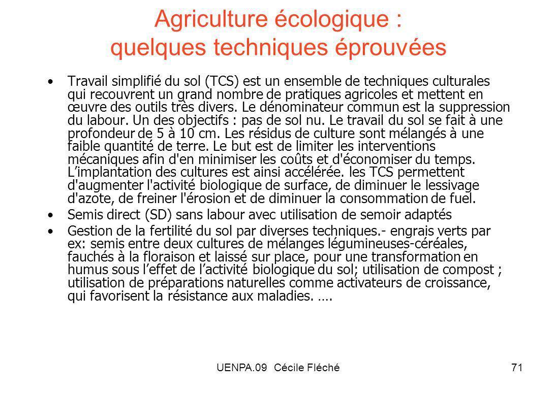 UENPA.09 Cécile Fléché71 Agriculture écologique : quelques techniques éprouvées Travail simplifié du sol (TCS) est un ensemble de techniques culturales qui recouvrent un grand nombre de pratiques agricoles et mettent en œuvre des outils très divers.