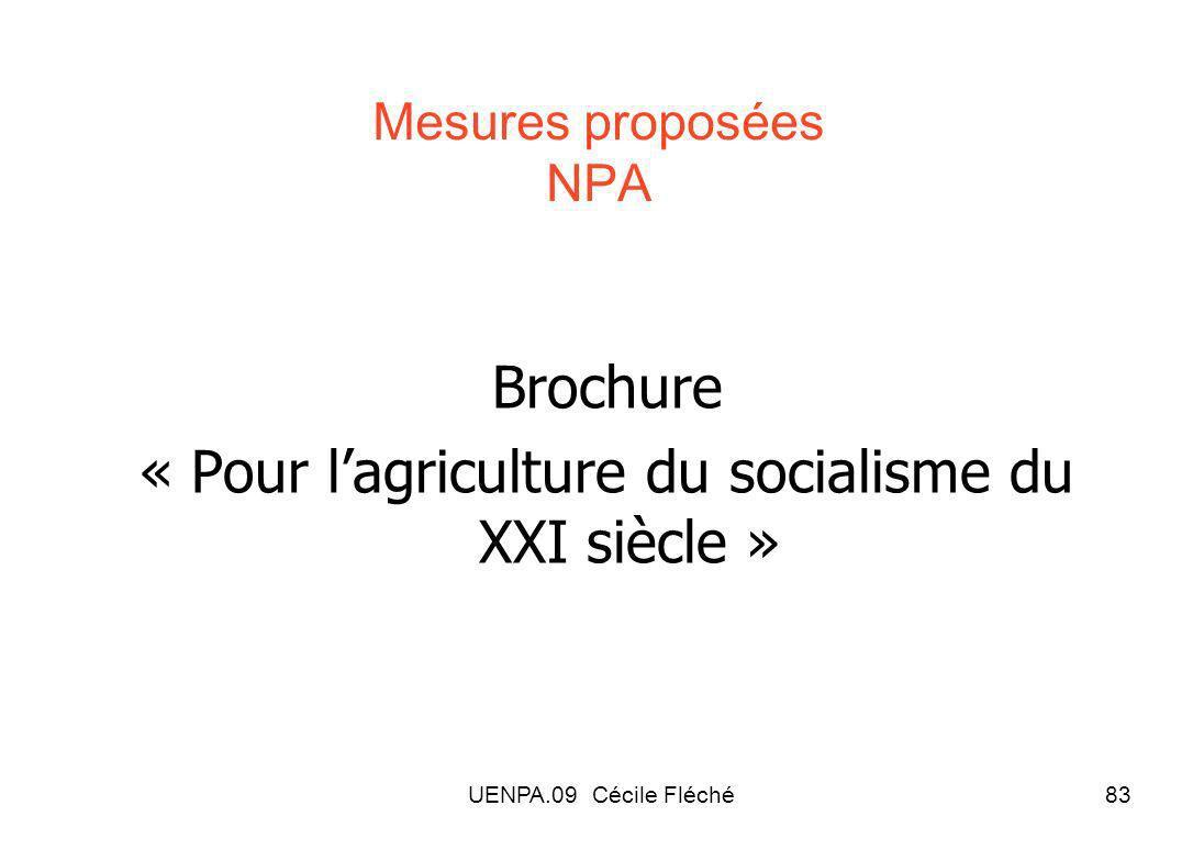 UENPA.09 Cécile Fléché83 Mesures proposées NPA Brochure « Pour lagriculture du socialisme du XXI siècle »