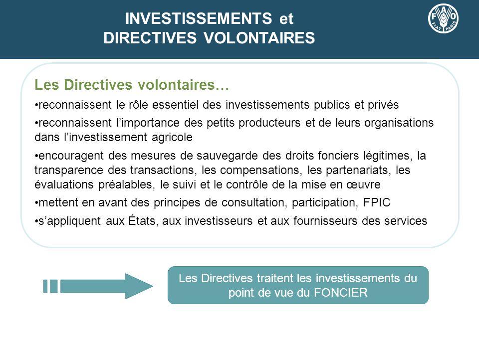 INVESTISSEMENTS et DIRECTIVES VOLONTAIRES Les Directives volontaires… reconnaissent le rôle essentiel des investissements publics et privés reconnaiss