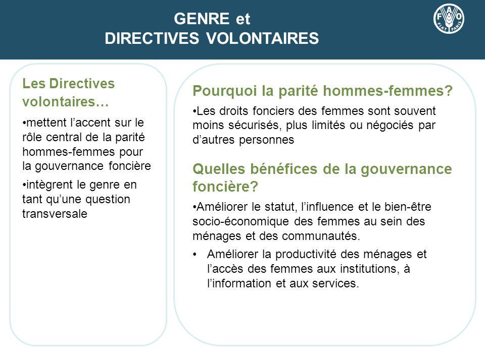Pourquoi la parité hommes-femmes? Les droits fonciers des femmes sont souvent moins sécurisés, plus limités ou négociés par dautres personnes Quelles