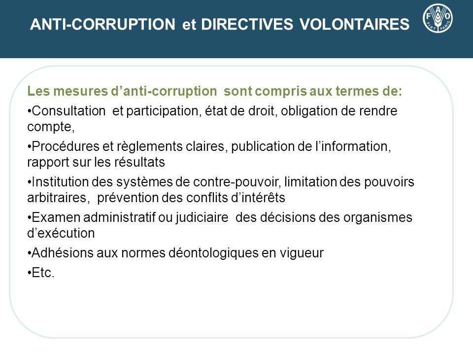 ANTI-CORRUPTION et DIRECTIVES VOLONTAIRES Les mesures danti-corruption sont compris aux termes de: Consultation et participation, état de droit, oblig
