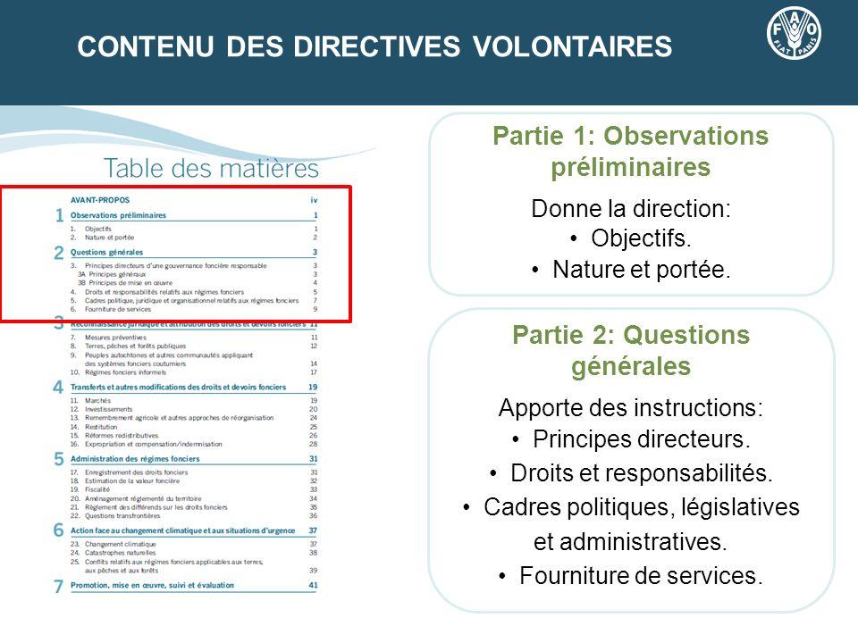 CONTENU DES DIRECTIVES VOLONTAIRES Partie 2: Questions générales Apporte des instructions: Principes directeurs. Droits et responsabilités. Cadres pol