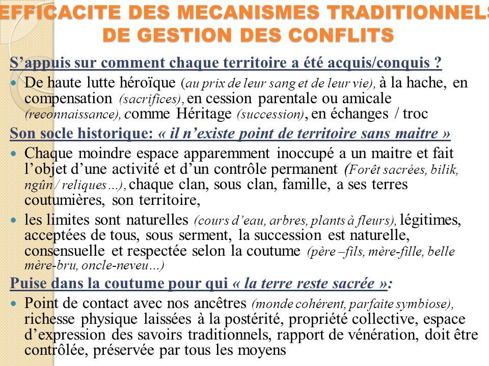 EFFICACITE DES MECANISMES TRADITIONNELS DE GESTION DES CONFLITS Sappuis sur comment chaque territoire a été acquis/conquis .