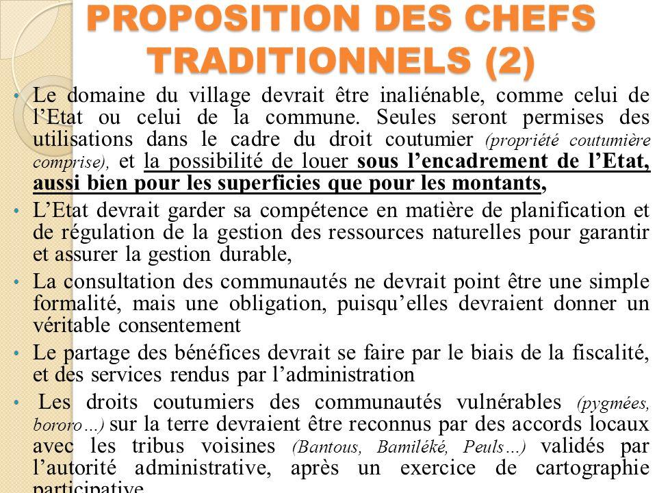 PROPOSITION DES CHEFS TRADITIONNELS (2) Le domaine du village devrait être inaliénable, comme celui de lEtat ou celui de la commune.