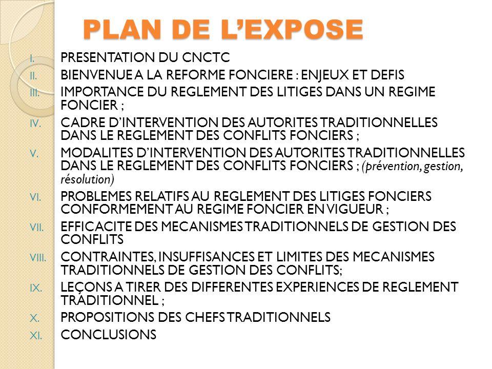 PLAN DE LEXPOSE I.PRESENTATION DU CNCTC II. BIENVENUE A LA REFORME FONCIERE : ENJEUX ET DEFIS III.