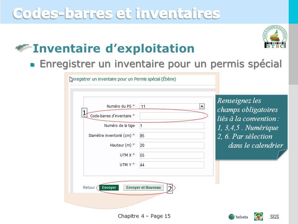 Inventaire dexploitation Enregistrer un inventaire pour un permis spécial Renseignez les champs obligatoires liés à la convention : 1, 3,4,5.
