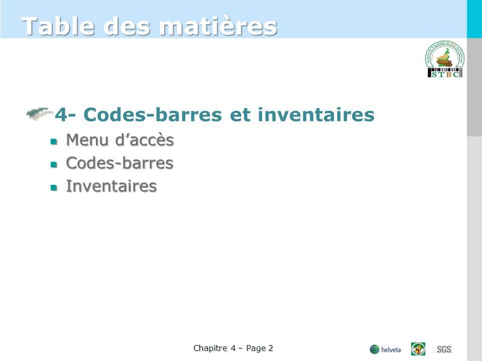 Chapitre 4 – Page 2 4- Codes-barres et inventaires Menu daccès Codes-barresInventaires Table des matières
