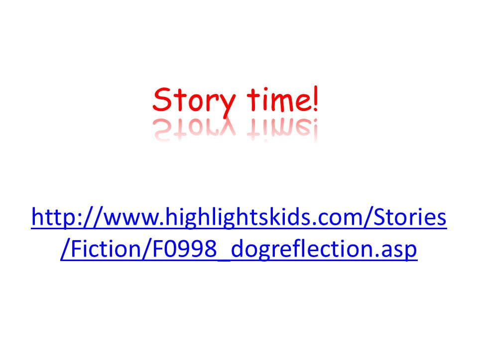 http://www.highlightskids.com/Stories /Fiction/F0998_dogreflection.asp