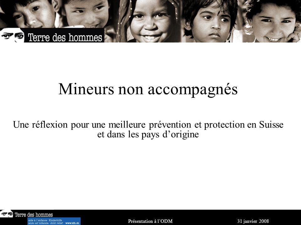 March 09, 2007 UNWTO - Berlin Athens 2004: Child trafficking and the Olympics Mineurs non accompagnés Une réflexion pour une meilleure prévention et protection en Suisse et dans les pays dorigine Présentation à lODM 31 janvier 2008