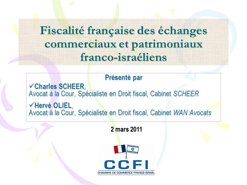 SOMMAIRE 1.Fiscalité des transactions commerciales franco- israéliennes 1-1 Régime TVA et droits de douane 1-2 Prix de transfert 1-3 Redevances et transfert de technologies 2.Fiscalité des investissements et des flux franco- israéliens 2-1 Les formes dinvestissements 2-2 Répartition conventionnelle de limposition des entreprises 2-3 Fiscalité des flux dinvestissement 2-4 Modalités dimposition des flux franco- israéliens 2-5 Modalités dimposition des plus-values 3.